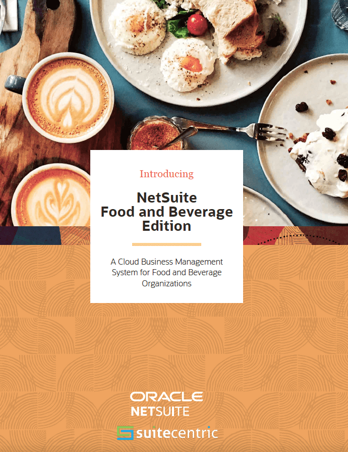 NetSuite Food and Beverage Edition Brochure, food and beverage ERP, suitecentric